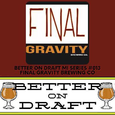 BOD MI Series #013 – Final Gravity Brewing Co w/ Kevin & Michael Christensen
