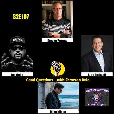 S2E107 - Steven Petrow, Ice Cube, Seth Radwell, and Mike Mineo