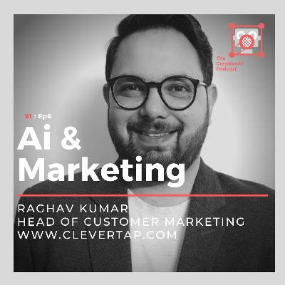 S1 : Ep6 - Marketing & Ai with Raghav Kumar of CleverTap.com