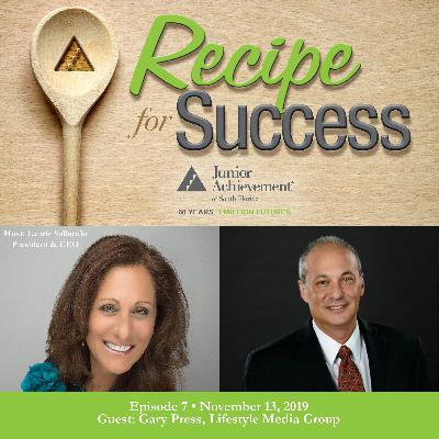 Recipe for Success, Episode 7, November 13, 2019, Guest Gary Press
