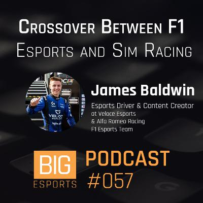 #057 - Crossover Between F1, Esports and Sim Racing with James Baldwin - Esports Driver Veloce Esports