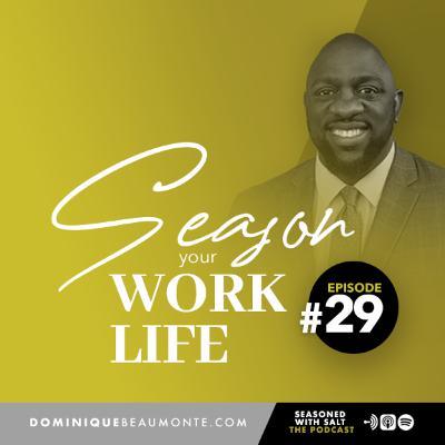 Season Your Work Life #29