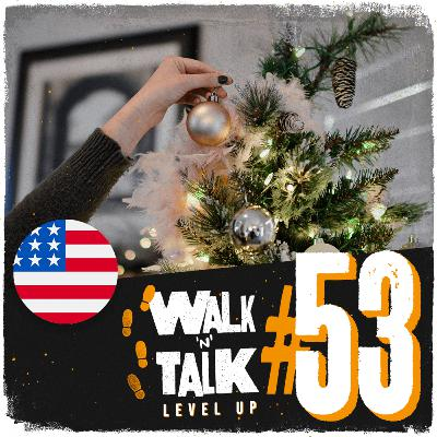 Walk 'n' Talk Level Up #53 - Plans for the holiday?