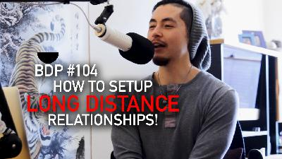 #104 - How To Setup Long Distance Relationships