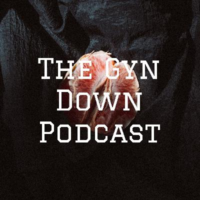 The Gyn Down Podcast Episode 1: Winter Vagina