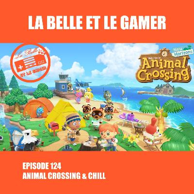 Episode 124: Animal Crossing & Chill