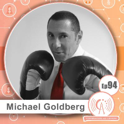 Michael Goldberg: Throwing Yourself into the Ring of Networking