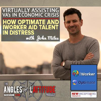 John Miles –  Virtually Assisting VA's in Economic Crisis – How Optimate and iWorker Aid Talent in Distress (AoL 170)