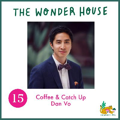 Coffee & Catch Up with Dan Vo