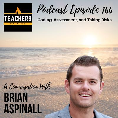 166 - Brian Aspinall: Coding, Assessment, and Taking Risks