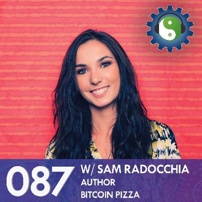 087 - with Sam Rad - On Blockchains, Supply Chains, and Paradigm Shifts