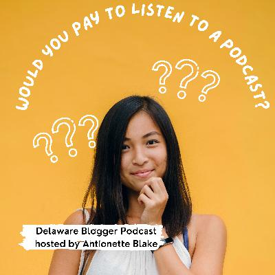 Would You Pay To Listen to a Podcast? Eps. #249