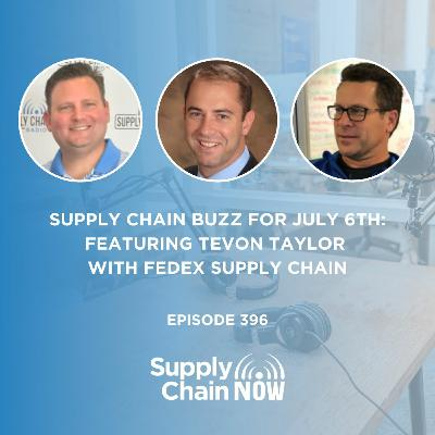 """""""Supply Chain Buzz for July 6th: Featuring Tevon Taylor with FedEx Supply Chain"""""""