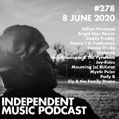 #278 - Idris Ackamoor & The Pyramids, Aditya Permana, Brigid Mae Power, Sly & the Family Drone, Denise Chaila - 8 June 2020
