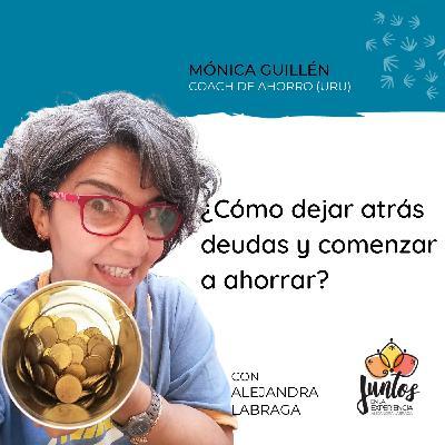 Ep. 071 - Cómo dejar atrás deudas y comenzar a ahorrar con Mónica Guillén