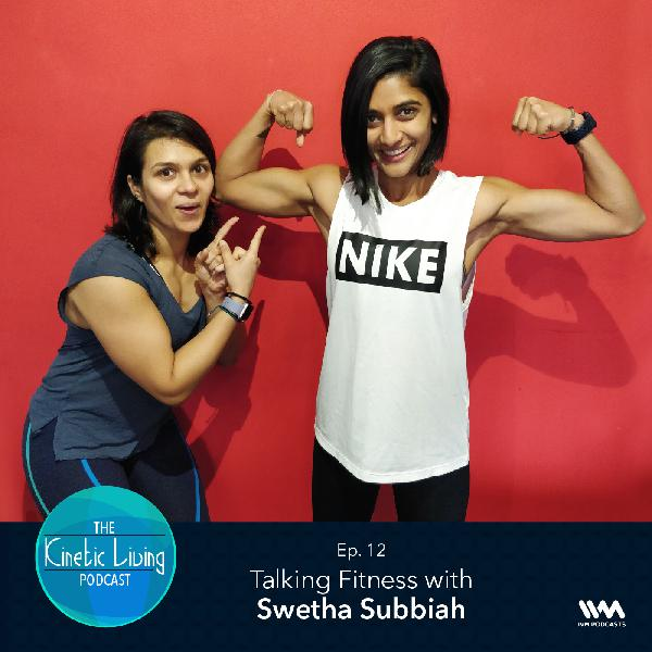 Ep. 12: Talking Fitness with Swetha Subbiah