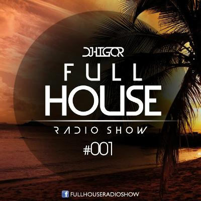 Full House Radioshow #001