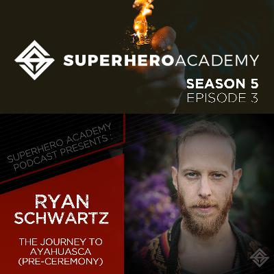 The Journey To Ayahuasca (Pre-Ceremony) ft Ryan Schwartz