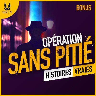 ESPIONS - BONUS - Opération Sans-Pitié