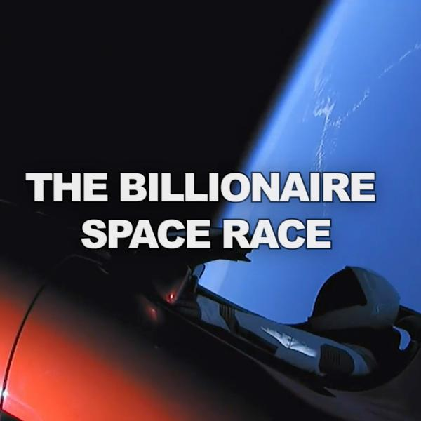 The Billionaire Space Race | EP 34