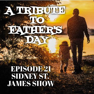Episode 21: A Tribute to Father's Day