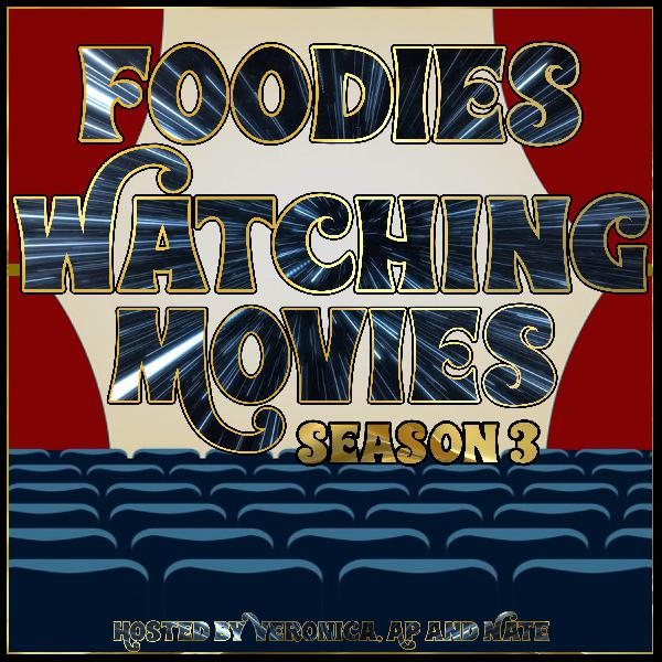 Foodies Watching Movies S3 E26 - The Party Lines (Finale - Part II)