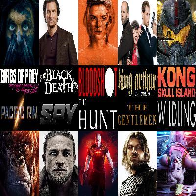 Week 159: (The Hunt (2020), Birds of Prey (2020), Bloodshot (2020), The Gentlemen (2019), Wildling (2018), King Arthur: Legend of the Sword (2017), Kong: Skull Island (2017), Spy (2015), Pacific Rim (2013), Black Death (2010))