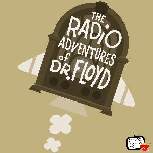Dr. Floyd Voicemail #07 - The Radio Adventures of Dr. Floyd