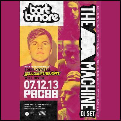 The Pacha NYC Basement (7/12/13) w/ Bart B More & The M Machine (2020 Throwback) - www.yellowatthelight.com