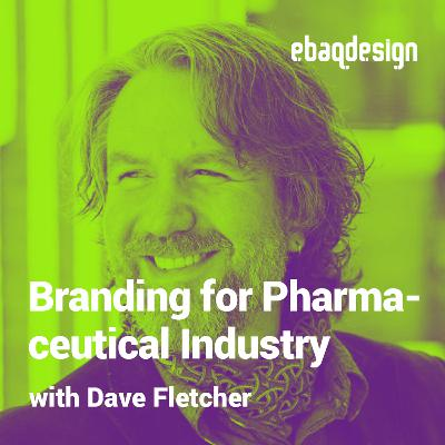 Branding for Pharmaceutical Industry with Dave Fletcher