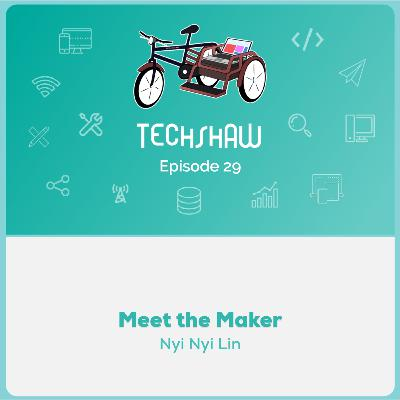 Meet the Maker : Nyi Nyi Lin
