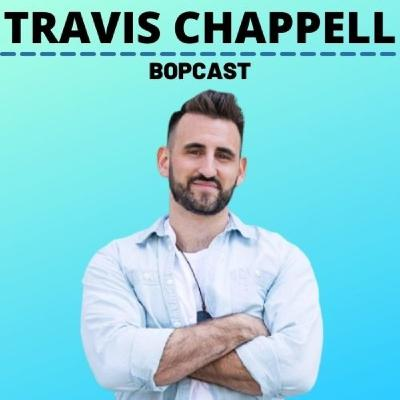 How to Invest in Realestate with No Experience, Building a Community from Scratch, and Why 9-5's are Overrated with Travis Chappell