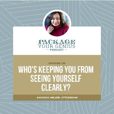 PYG 155: Who's keeping you from seeing yourself clearly?