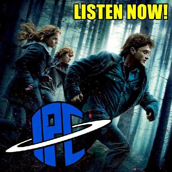 #212: Harry Potter And The Deathly Hallows - Part 1 | The IPC Podcast LIVE