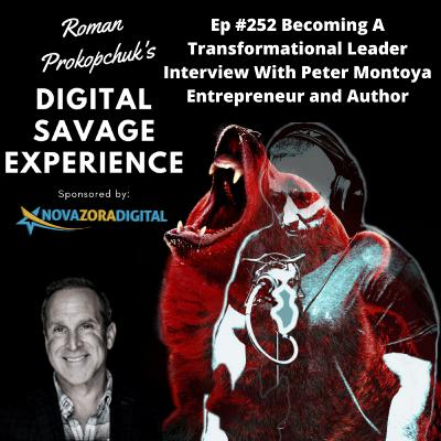 Ep #252 Becoming A Transformational Leader Interview With Peter Montoya Entrepreneur and Author