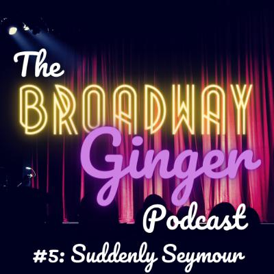 #5: Suddenly Seymour - The Community Theatre Formula