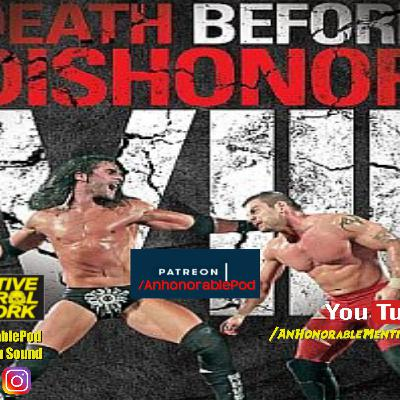 Episode 176: Death Before Dishonor 8 (Presented by Patreon.com/AnHonorablePod)