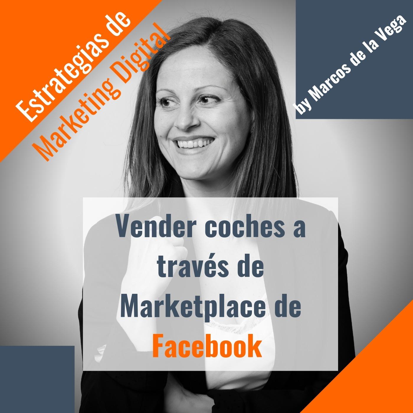 Episodio 6 -Vender coches en Marketplace de Facebook by Toñi Rodriguez