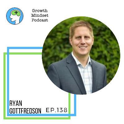 138: The Neuroscience of Success Mindsets - Ryan Gottfredson, Ph.D.