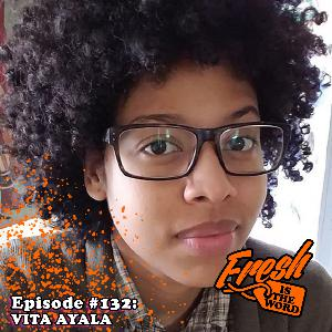 Episode #132: Vita Ayala - Queer Enby Afro-Latinx Comic Writer from New York City, Livewire, Black AF: Devil's Dye, The Wilds, Submerged
