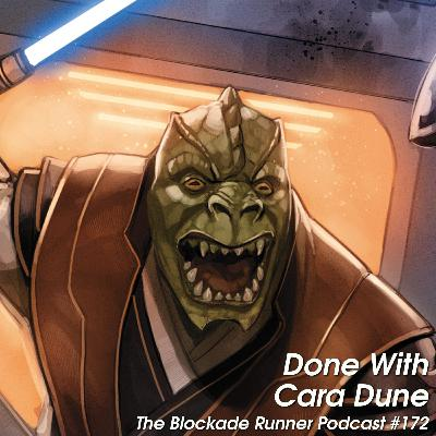 Done With Cara Dune - The Blockade Runner Podcast #172
