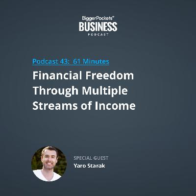 43: Financial Freedom Through Multiple Streams of Income with Yaro Starak