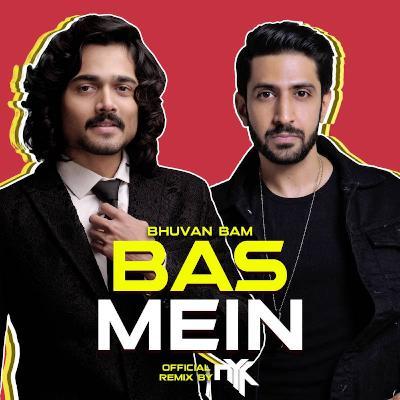 Bhuvan Bam - Bas Mein - DJ NYK Official Remix