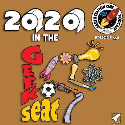 The Earth Station One Podcast - 2020 In The Geek Seat