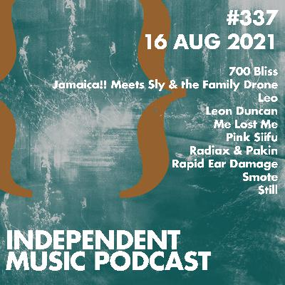#337 – Pink Siifu, 700 Bliss, Jamaica!! meets Sly & the Family Drone, Me Lost Me, Leon Duncan, Still - 16 August 2021