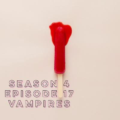 S4E17: Vampires