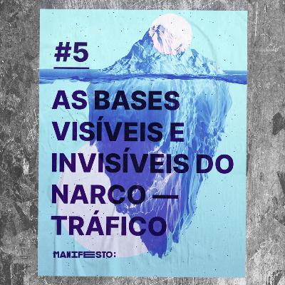 #5 - As bases visíveis e invisíveis do narcotráfico (com o Thiago Rodrigues)