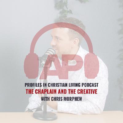 The Chaplain and the Creative (Chris Morphew)