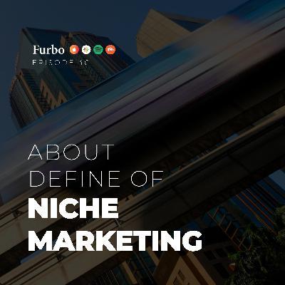 E40: Niche Marketing | قسمت چهل: نیچ مارکتینگ