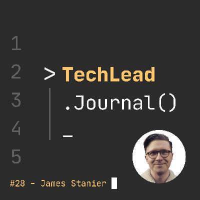 #28 - Becoming an Effective Software Engineering Manager - James Stanier